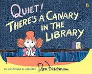 Cover of: Quiet! There's a Canary in the Library by