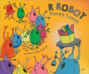 Cover of: R Robot saves lunch by R. Nicholas Kuszyk