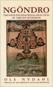 Cover of: Ngöndro: the four foundational practices of Tibetan Buddhism