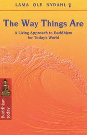 Cover of: The way things are: a living approach to Buddhism for today's world