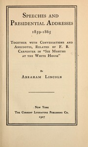 Cover of: Speeches and presidential addresses, 1859-1865