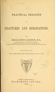 Cover of: A practical treatise on fractures and dislocations. | Frank Hastings Hamilton
