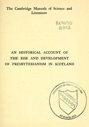 Cover of: An historical account of the rise and development of Presbyterianism in Scotland | Bruce, Alexander Hugh Baron Balfour of Burleigh