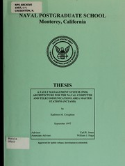 Cover of: A Fault Management System (FMS) architecture for the Naval Computer and Telecommunicatons Area Master Stations (NCTAMS)