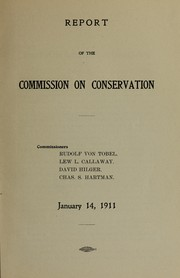 Cover of: Report of the Commission on Conservation ... January 14, 1911