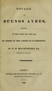 Cover of: Voyage to Buenos Ayres: performed in the years 1817 and 1818, by order of the American government