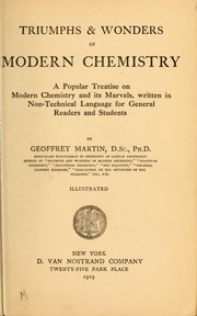 Cover of: Triumphs & wonders of modern chemistry, a popular treatise on modern chemistry and its marvels, written in non-technical language for general readers and students