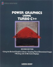 Cover of: Power graphics using Turbo C [plus plus] | Loren Heiny