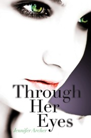 Cover of: Through her eyes | Jennifer Archer