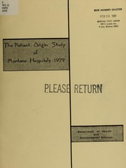 Cover of: The patient origin of Montana hospitals, 1979