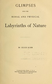 Cover of: Glimpses into the moral and physical labyrinths of nature by Julius Kuhn