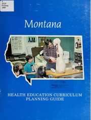 Cover of: A guide to curriculum planning in health education | Montana Health Education Curriculum Committee
