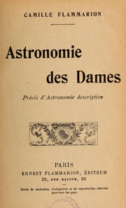 Cover of: Astronomie des dames by Camille Flammarion