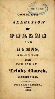 Cover of: Complete selection of Psalms and hymns, in metre
