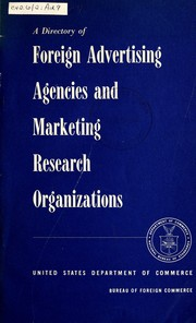 Cover of: A directory of foreign advertising agencies and marketing research organizations for the United States international business community | United States. Bureau of Foreign Commerce