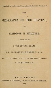 Cover of: The geography of the heavens, and class-book of astronomy