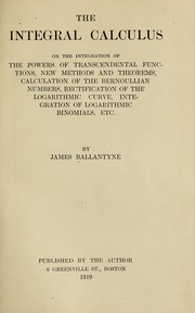 Cover of: The integral calculus on the integration of the powers of transcendental functions