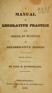 Cover of: A manual of legislative practice and order of business in deliberative bodies