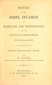 Cover of: Notes on the Rebel invasion of Maryland and Pennsylvania | Jacobs, M.