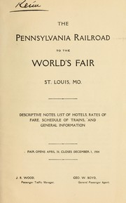 Cover of: The Pennsylvania railroad to the World's fair, St. Louis, Mo