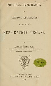 Cover of: Physical exploration and diagnosis of diseases affecting the respiratory organs