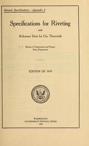 Cover of: Specifications for riveting and reference data for use therewith | United States. Bureau of construction and repair. [from old catalog]