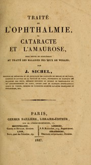 Traité de l'ophthalmie, la cataracte et l'amaurose by J. Sichel