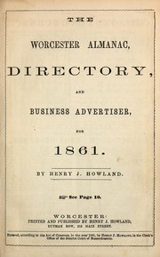 Cover of: The Worcester almanac, directory, and business advertiser, for 1861 by Henry J. Howland