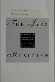 Cover of: The Jazz musician | edited by Mark Rowland and Tony Scherman.