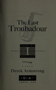 The last troubadour by Derek Lee Armstrong