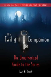 Cover of: The Twilight companion, completely updated | Lois H. Gresh