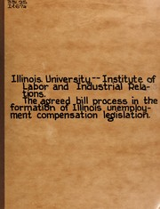 Cover of: The agreed bill process in the formation of Illinois unemployment compensation legislation