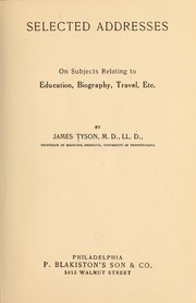 Cover of: Selected addresses on subjects relating to education, biography, travel, etc