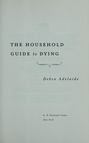 Cover of: The household guide to dying: A Novel About Life