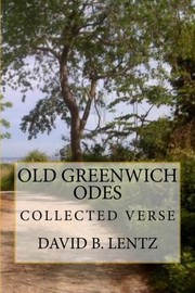 Old Greenwich Odes by David B. Lentz