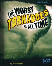 Cover of: The worst tornadoes of all time | Terri Dougherty