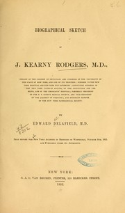 Cover of: Biographical sketch of J. Kearny Rodgers ... | Edward Delafield