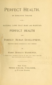 Cover of: Perfect health | Harry Bennett Weinburgh