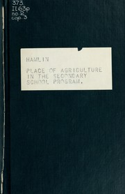 Cover of: The place of agriculture in the secondary school program