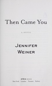 Cover of: Then came you | Jennifer Weiner