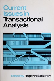 Cover of: Current issues in transactional analysis | Roger N. Blakeney
