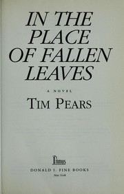 Cover of: In the place of fallen leaves | Tim Pears