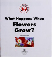 Cover of: What happens when flowers grow? | Daphne Butler