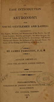 Cover of: An easy introduction to astronomy for young gentlemen and ladies ..