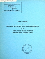 Cover of: Final report of program activities and accomplishments of the Milwaukee Small Business Opportunity Corporation