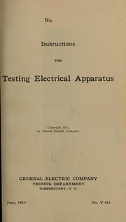 Cover of: Instructions for testing electrical apparatus | General electric company. [from old catalog]