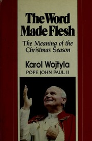 Cover of: The Word Made Flesh: The Meaning of the Christmas Season