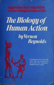 The biology of human action by Vernon Reynolds