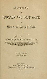 Cover of: A treatise on friction and lost work in machinery and millwork