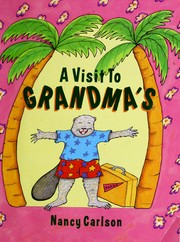 Cover of: A visit to grandma